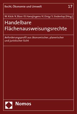 Handelbare Flächenausweisungsrechte von Bizer,  Kilian, Einig,  Klaus, Hansjürgens,  Bernd, Köck,  Wolfgang, Siedentop,  Stefan