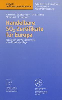 Handelbare SO2-Zertifikate für Europa von Bergmann,  Heidi, Brockmann,  Karl L., Koschel,  Henrike, Schmidt,  Tobias F.N., Stronzik,  Marcus
