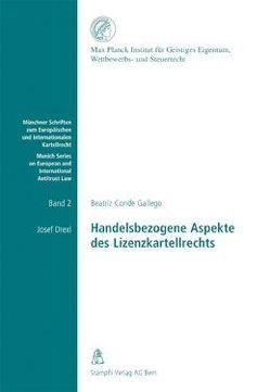 Handelbezogene Aspekte des Lizenzkartellrechts von Conde Gallego,  Beatriz, Drexl,  Josef