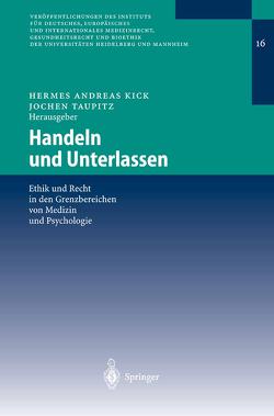 Handeln und Unterlassen von Kick,  Hermes Andreas, Taupitz,  Jochen
