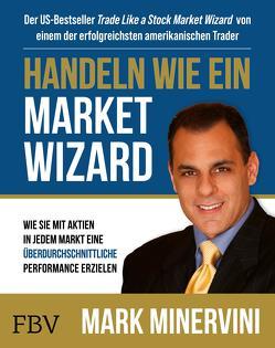 Handeln wie ein Market Wizard von Minervini,  Mark