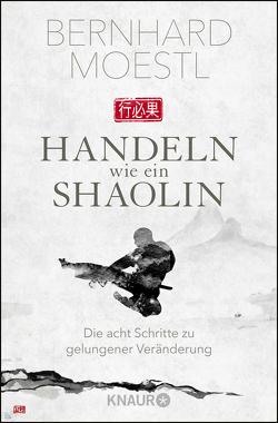 Handeln wie ein Shaolin von Moestl,  Bernhard
