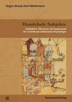 Handelnde Subjekte von Groeben,  Norbert, Scheele,  Brigitte, Straub,  Jürgen, Weidemann,  Doris