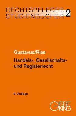 Handels-, Gesellschafts- und Registerrecht von Gustavus,  Eckhart, Rieß,  Peter