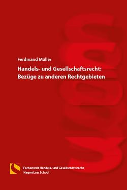 Handels- und Gesellschaftsrecht: Bezüge zu anderen Rechtgebieten von Müller,  Ferdinand