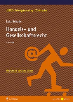 Handels- und Gesellschaftsrecht von Schade,  Lutz