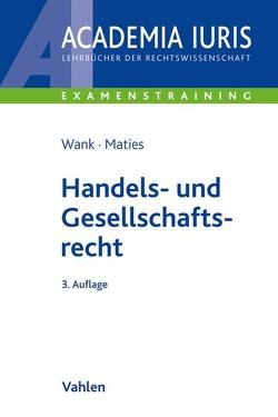 Handels- und Gesellschaftsrecht von Maties,  Martin, Wank,  Rolf
