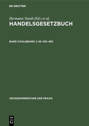 Handelsgesetzbuch / §§ 425–460 von Brüggemann,  Dieter, Canaris,  Claus-Wilhelm, Fischer,  Robert, Ratz,  Paul, Schilling,  Wolfgang, Staub,  Hermann, Würdinger,  Hans
