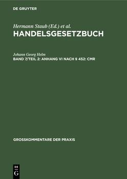 Handelsgesetzbuch / Anhang VI nach § 452: CMR von Helm,  Johann Georg