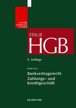 Handelsgesetzbuch / Bankvertragsrecht 2 von Grundmann,  Stefan, Renner,  Moritz