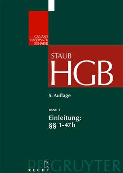 Handelsgesetzbuch / Einleitung; §§ 1-47b von Burgard,  Ulrich, Gaebel,  Ulrike, Koch,  Jens, Oetker,  Hartmut