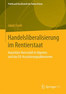 Handelsliberalisierung im Rentierstaat von Farah,  Jakob