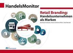 HandelsMonitor Retail Branding: Handelsunternehmen als Marken von Schramm-Klein,  Hanna, Swoboda,  Bernhard, Weindel,  Julia