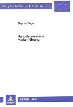 Handelsorientierte Markenführung von Feige,  Stephan