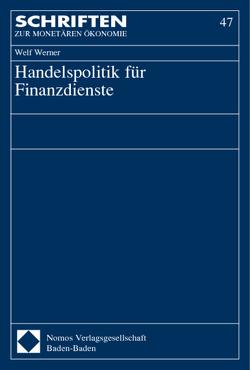 Handelspolitik für Finanzdienste von Werner,  Welf