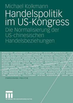 Handelspolitik im US-Kongress von Kolkmann,  Michael