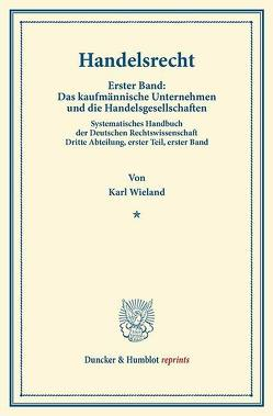 Handelsrecht. von Binding,  Karl, Wieland,  Karl