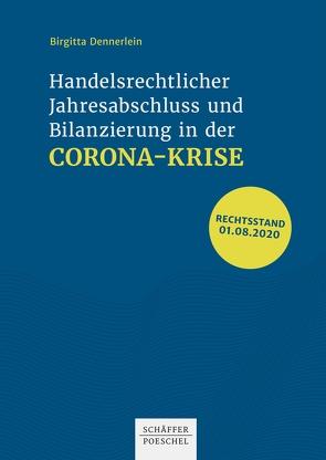 Handelsrechtlicher Jahresabschluss und Bilanzierung in der Corona-Krise von Dennerlein,  Birgitta