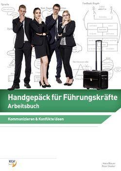 Handgepäck für Führungskräfte (Arbeitsbuch) von Bleuer,  Hans, Stadler,  Peter