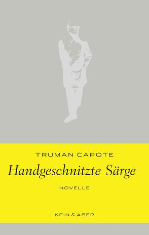 Handgeschnitzte Särge von Capote,  Truman, Ingendaay,  Marcus