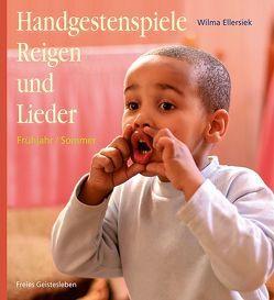 Handgestenspiele, Reigen und Lieder für Kindergarten und erstes Schuljahr von Ellersiek,  Wilma, Fischer,  Charlotte, Lögters,  Friederike, Weidenfeld,  Ingrid