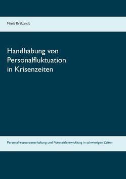 Handhabung von Personalfluktuation in Krisenzeiten von Brabandt,  Niels