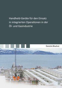 Handheld-Geräte für den Einsatz in integrierten Operationen in der Öl- und Gasindustrie von Blauhut,  Daniela