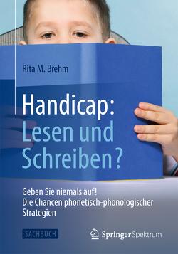 Handicap: Lesen und Schreiben? von Brehm,  Rita M.