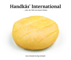Handkäs International von Schmidt,  Jens, Schmidt,  Jörg