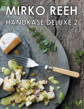 Handkäse Deluxe 2 von Reeh,  Mirko