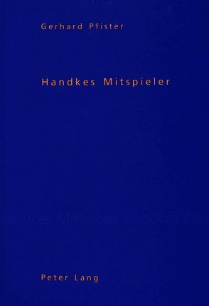 Handkes Mitspieler von Pfister,  Gerhard