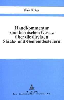 Handkommentar zum bernischen Gesetz über die direkten Staats- und Gemeindesteuern vom 29. Oktober 1944 von Gruber,  Hans