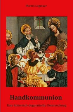 Handkommunion von Lugmayr,  Martin, Spaemann,  Robert