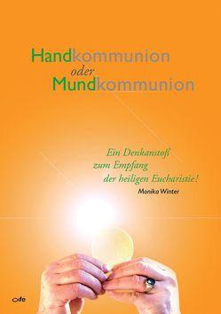 Handkommunion oder Mundkommunion von Winter,  Monika