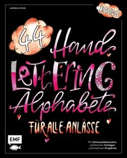 Handlettering 44 Alphabete – Für alle Anlässe – Band 3 von Kühne,  Andrea
