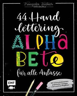Handlettering – 44 Alphabete für alle Anlässe: Leg los, entdecke deinen Stil! von Feistner,  Franziska