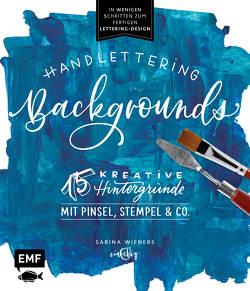 Handlettering Backgrounds – 15 kreative Hintergründe mit Pinsel, Stempel & Co. von Wieners,  Sabina