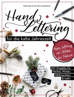 Handlettering für die kalte Jahreszeit von Haas,  Katja, Landschützer,  Cornelia