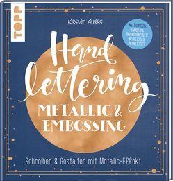 Handlettering Metallic & Embossing von Albers,  Kirsten