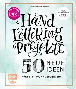Handlettering Projekte – 50 neue Ideen für Feste, Wohndeko und mehr – Sonderausgabe von Cappell,  Tanja, Heil,  Katja, Hummel,  Markus