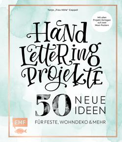 Handlettering Projekte – 50 neue Ideen für Feste, Wohndeko und mehr von Cappell,  Tanja, Heil,  Katja, Hummel,  Markus