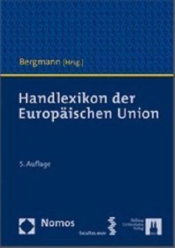 Handlexikon der Europäischen Union von Bergmann,  Jan