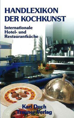Handlexikon der Kochkunst / Handlexikon der Kochkunst von Bauer,  Gertraud, Bauer,  Kurt, Deisl,  Edgar, Duch,  Karl, Hagenauer,  Johann