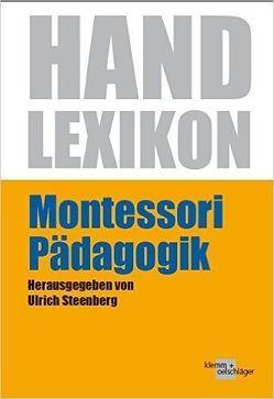 Handlexikon Montessori-Pädagogik von Steenberg,  Ulrich