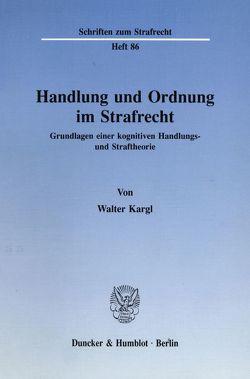 Handlung und Ordnung im Strafrecht. von Kargl,  Walter