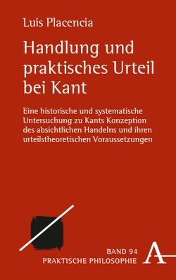 Handlung und praktisches Urteil bei Kant von Placencia,  Luis
