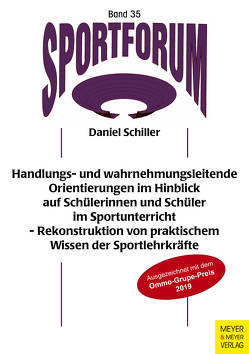 Handlungs- und wahrnehmungsleitende Orientierungen im Hinblick auf Schülerinnen und Schüler im Sportunterricht von Schiller,  Daniel