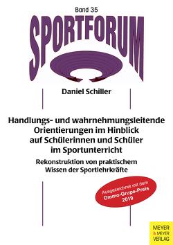 Handlungs- und wahrnehmungsleitende Orientierungen im Sportunterricht von Schiller,  Daniel