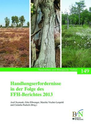 Handlungserfordernisse in der Folge des FFH-Berichtes 2013 von Bundesamt für Naturschutz, Ellwanger,  Götz, Paulsch,  Cornelia, Ssymank,  Axel, Vischer-Leopold,  Mareike