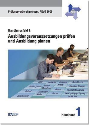 Handlungsfeld 1: Ausbildungsvoraussetzungen prüfen und Ausbildung planen von Bähr,  Wilhelm